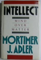 Adler, Mortimer J. - Intellect