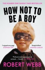 Webb, Robert - How not to be a boy