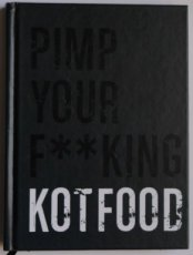 Declercq, Marc & Herman, Sergio - Pimp your f**cking kotfood