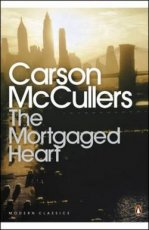 McCullers, Carson - The Mortgaged Heart