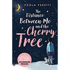 Peretti, Paola - The Distance Between Me and the Cherry Tree
