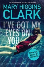 Higgins Clark, Mary - I've Got My Eyes on You