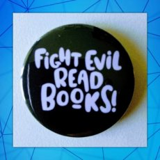 Badge 002 Fight Evil Read Books!