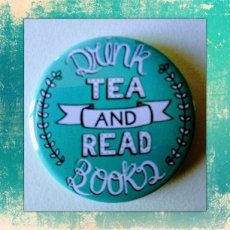 Badge 004 Drink Tea and Read Books